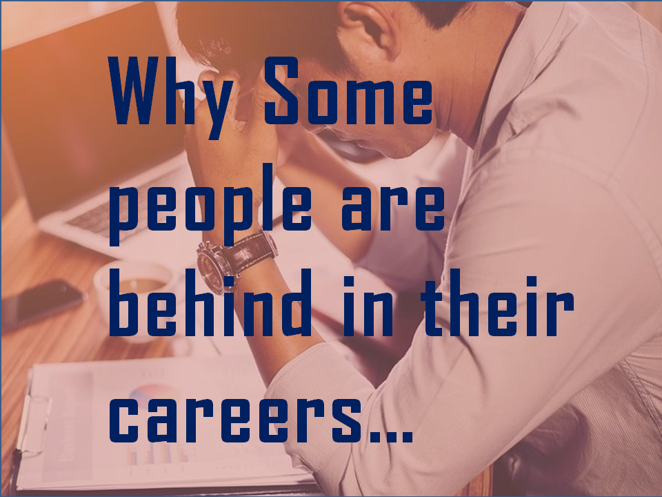 5 Reasons- Why people are behind in career